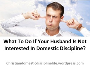 what-to-do-husband-is-not-interested-in-domestic-discipline
